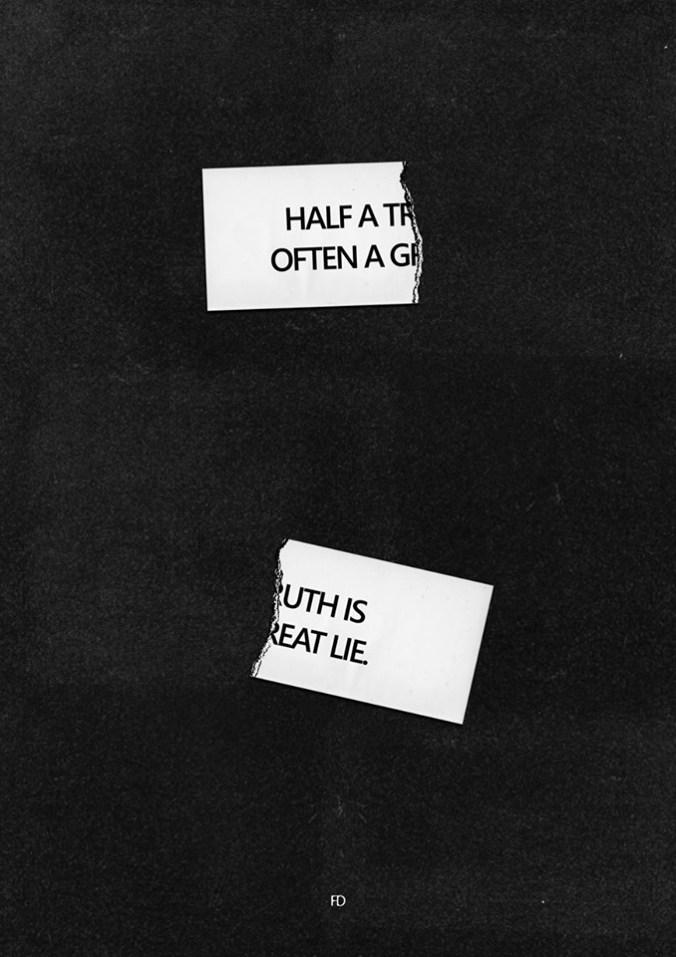 Una verdad a medias frecuentemente es una mentira.