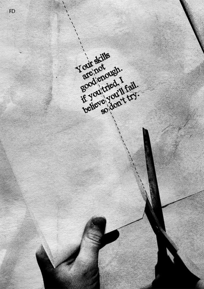 Tus habilidades no son lo suficientemente buenas. Si lo intentas, creo que fallarás. Así que no lo intentes. Al cortar el papel: Eres bueno si te lo crees.