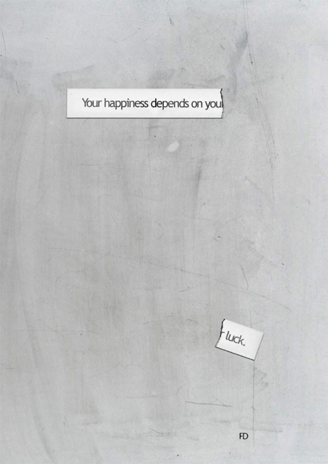 Tu felicidad depende de ti / tu felicidad depende de tu suerte