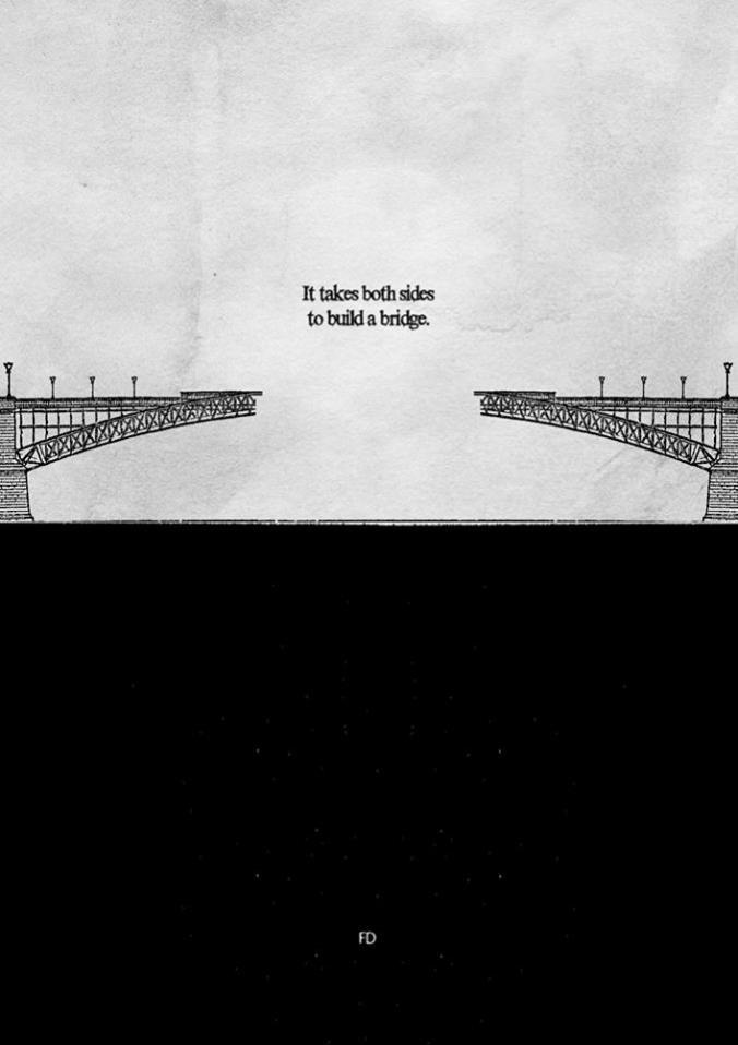 Para construir un puente, hacen falta los dos lados...